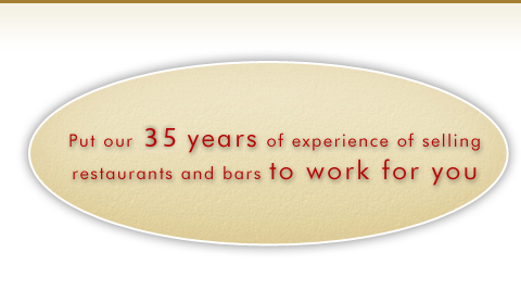 Put our 30 years of experience selling restaurants and bars to work for you